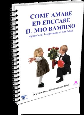 """Nuovo eBook gratuito: """"COME AMARE ED EDUCARE IL MIO BAMBINO SEGUENDO GLI INSEGNAMENTI DI ISHA BABAJI"""""""